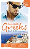 Irresistible Greeks: Dark and Determined: The Kanellis Scandal / The Greek's Acquisition / Along Came Twins…
