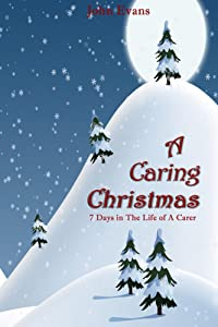 A Caring Christmas: 7 days in the Life of a Carer
