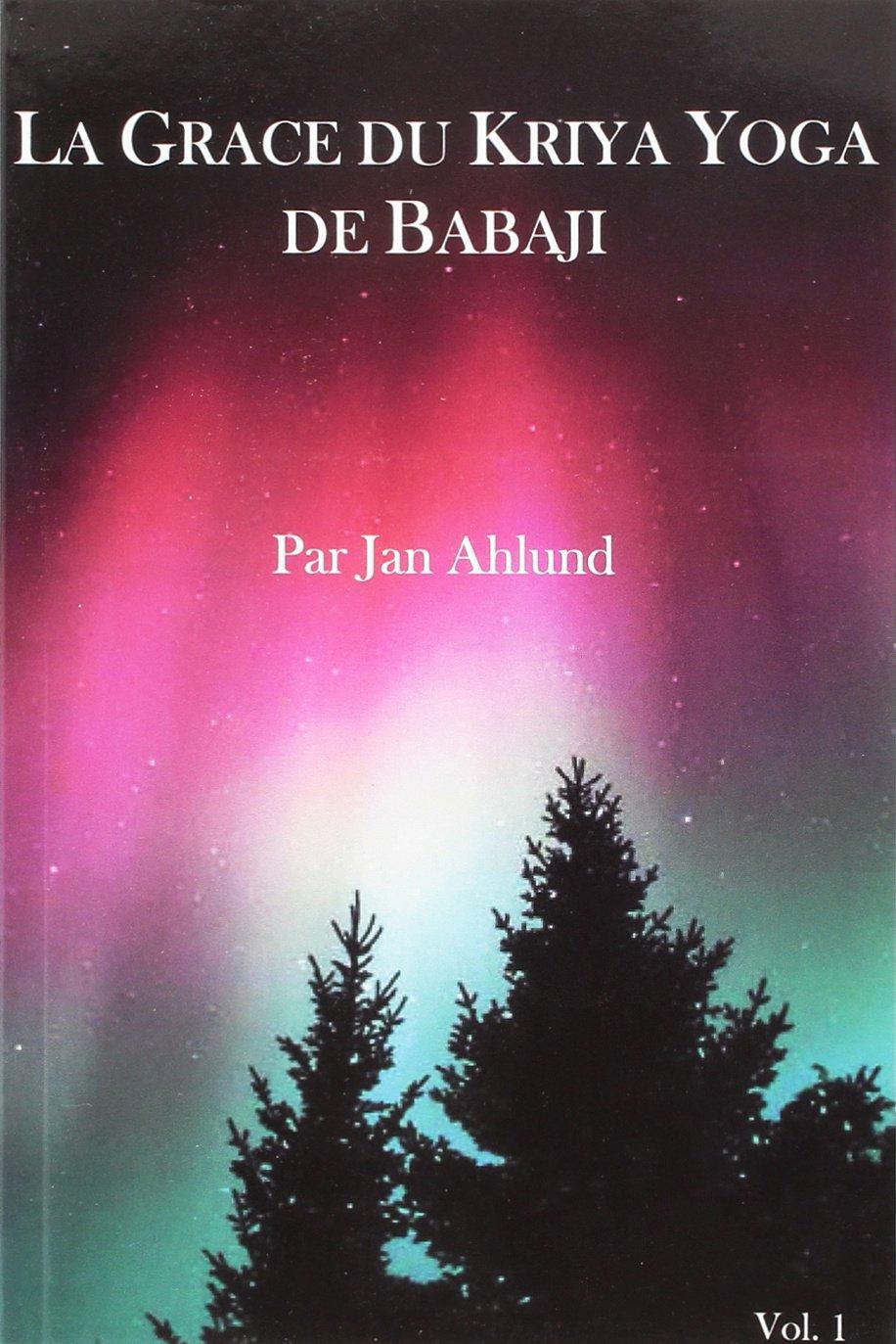 Grace du Kriya Yoga de Babaji (la): Amazon.es: Jan Ahlund ...
