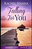 Falling For You: January Cove Book 3 (Volume 3)