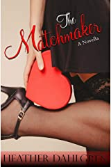 The Matchmaker Kindle Edition