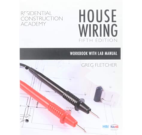 Student Workbook with Lab Manual for Fletcher's Residential Construction  Academy: House Wiring, 5th: Fletcher, Gregory W: 9781337404518: Amazon.com:  BooksAmazon.com