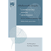 A Comprehensive Manual of Abhidhamma: The Abhidhammattha Sangaha (English Edition)
