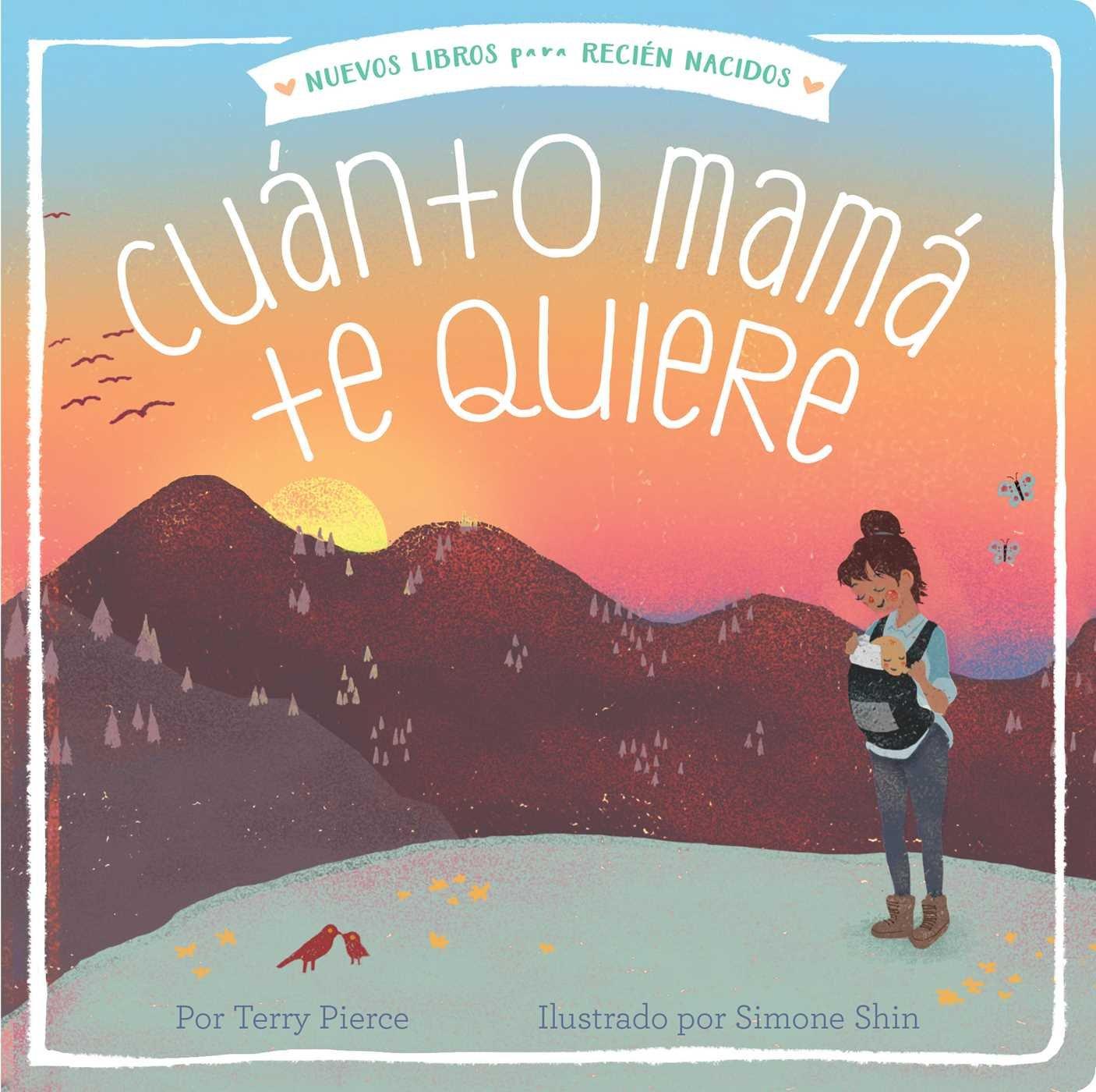 Cuánto mamá te quiere (Mama Loves You So) (New Books for Newborns) (Spanish  Edition): Terry Pierce, Simone Shin: 9781534428317: Amazon.com: Books