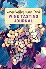 Verde Valley Wine Trail Wine Tasting Journal: A Guided Log Book With Prompted Template Pages to Write iI All Your Wine Tasting Experiences Paperback