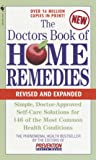 The Doctors Book of Home Remedies: Simple Doctor-Approved Self-Care Solutions for 146 of the Most Common Health Conditions, Revised and Expanded (The ... Library of Prevention Magazine Health Books)