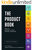 The Product Book: How to Become a Great Product Manager (English Edition)
