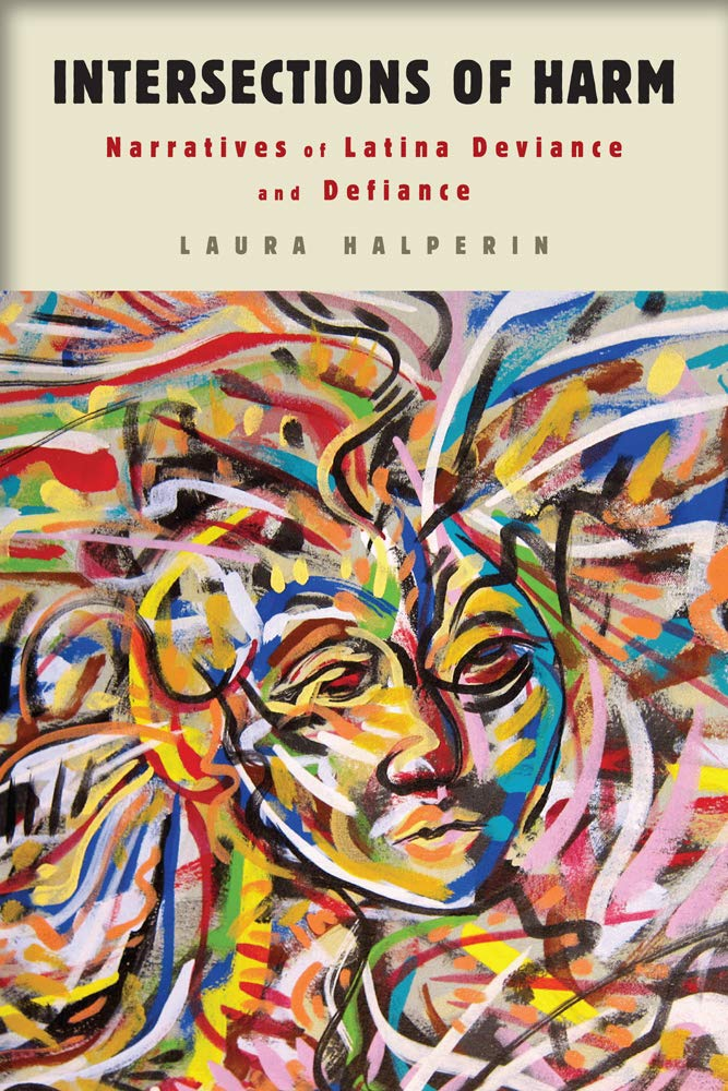 Read Online Intersections of Harm: Narratives of Latina Deviance and Defiance pdf