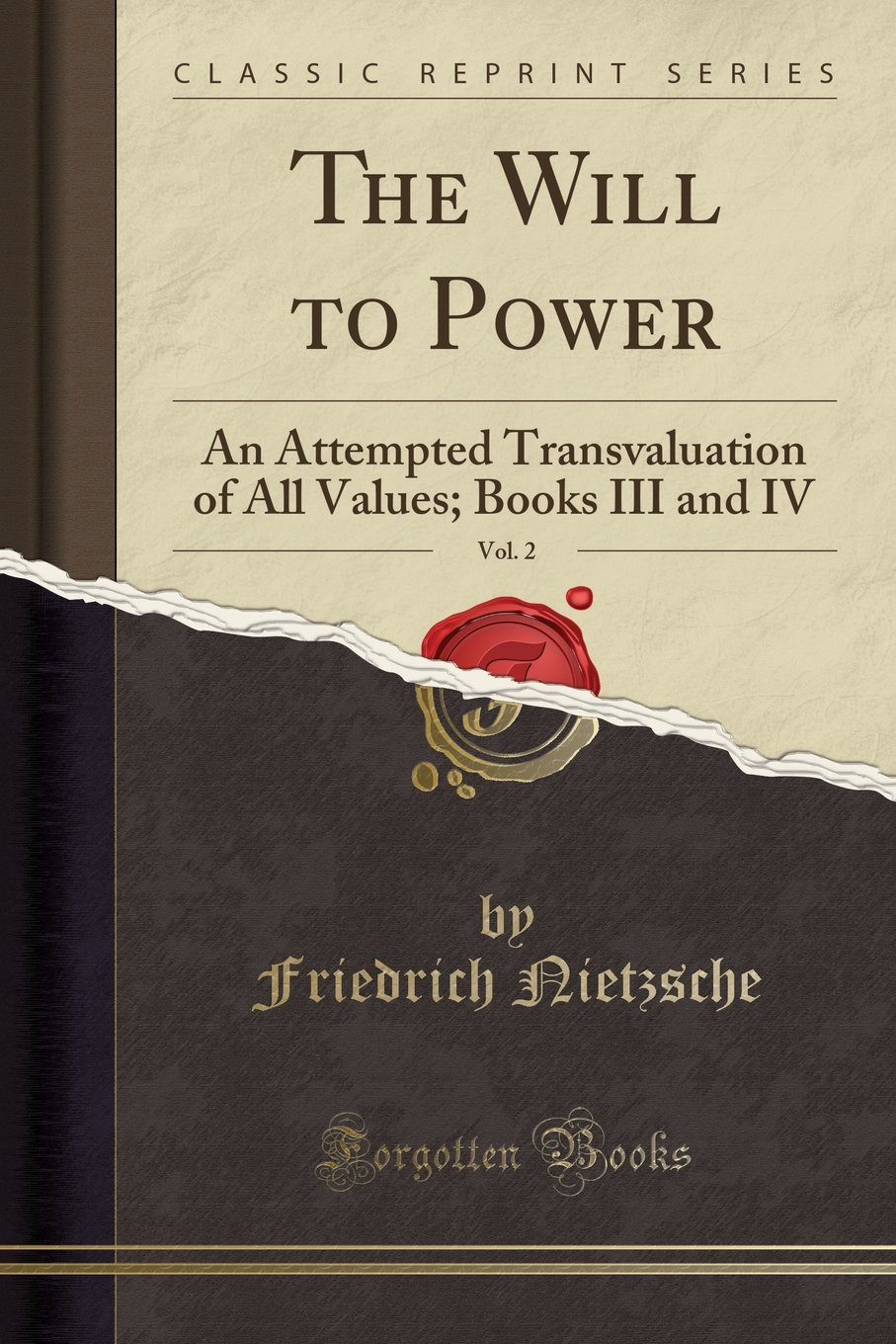 The Will to Power, Vol. 2: An Attempted Transvaluation of All Values; Books III and IV (Classic Reprint) pdf