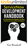 ServiceNow Development Handbook - Second Edition: A compendium of ServiceNow ITSM development pro-tips, guidelines, and…