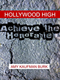 Hollywood High: Achieve The Honorable
