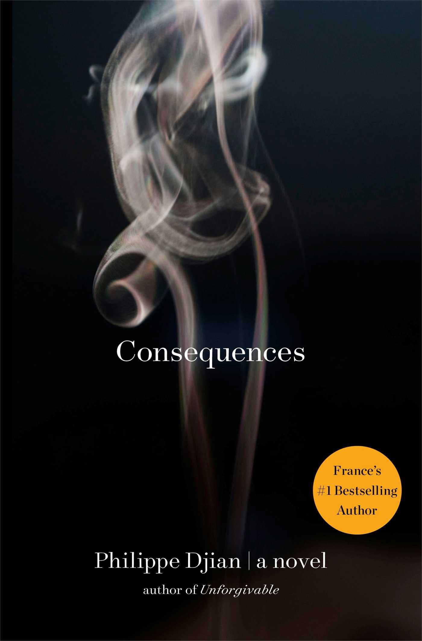 com consequences a novel philippe djian com consequences a novel 9781451607598 philippe djian bruce benderson books