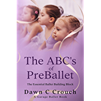 The ABC's of PreBallet: The Essential Ballet Building Block (Garage Ballet Book 3) book cover