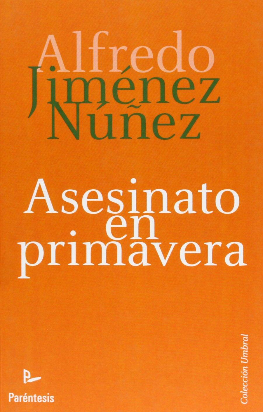 Asesinato En Primavera (Umbral (parentesis)): Amazon.es: Jiménez Núñez Alfredo: Libros