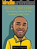 Kobe Bryant: The Inspiring Story Of The Greatest Laker Ever