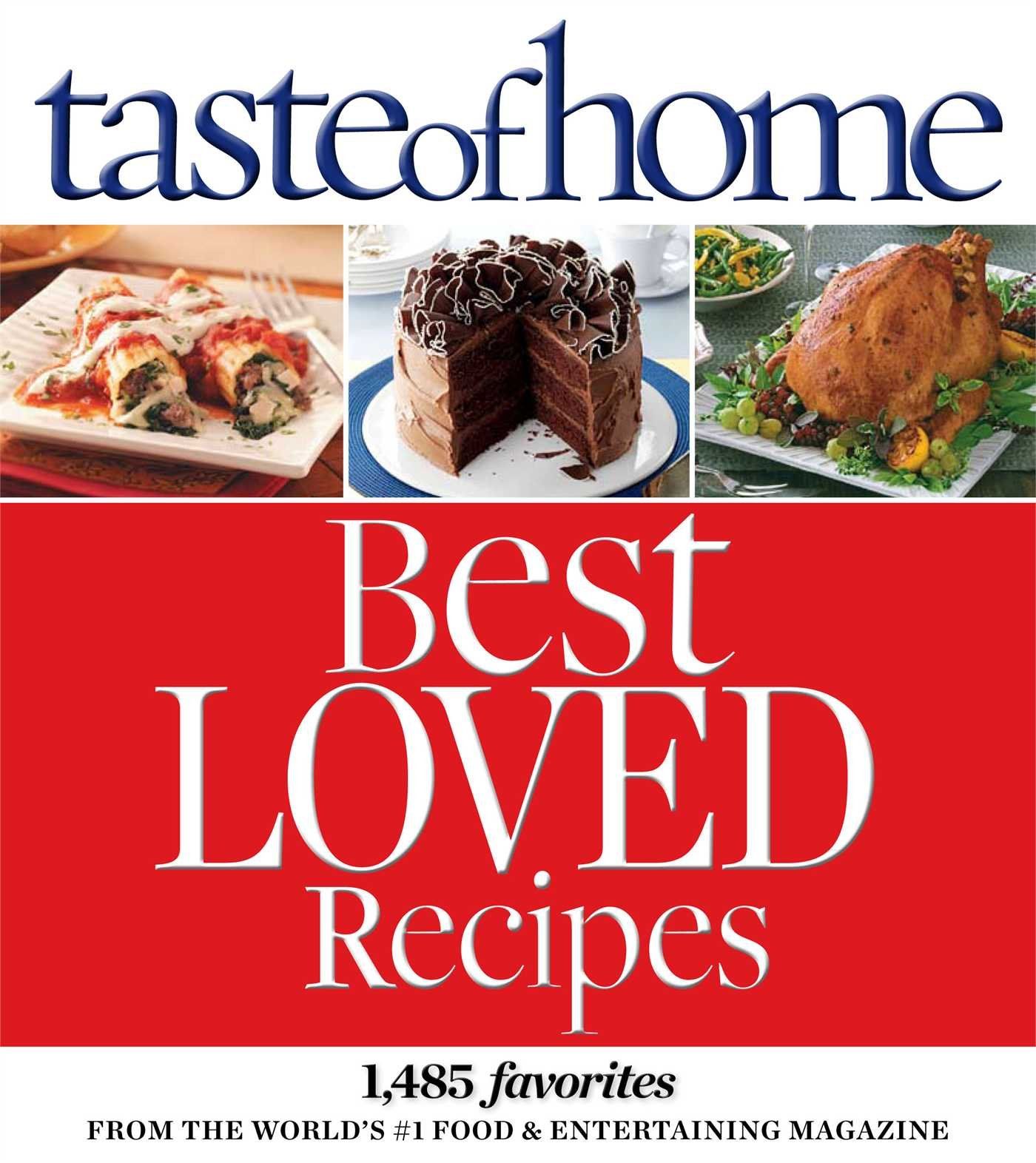 Taste of home best loved recipes 1485 favorites from the worlds 1 taste of home best loved recipes 1485 favorites from the worlds 1 food entertaining magazine taste of home 9780898219913 amazon books forumfinder Image collections