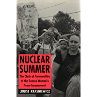 Nuclear Summer: The Clash of Communities at the Seneca Women's Peace Encampment (The Anthropology of Contemporary Issues)