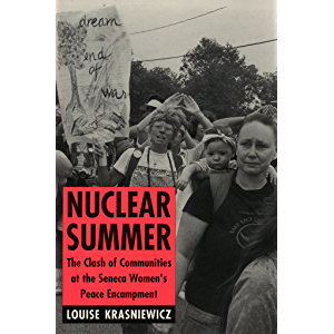 Nuclear Summer: The Clash of Communities at the Seneca Women's Peace Encampment (The Anthropology of Contemporary Issues…