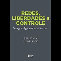 Redes, liberdades e controle: Uma genealogia política da internet