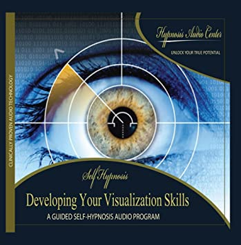 Hypnosis Audio Center - Developing Your Visualization Skills