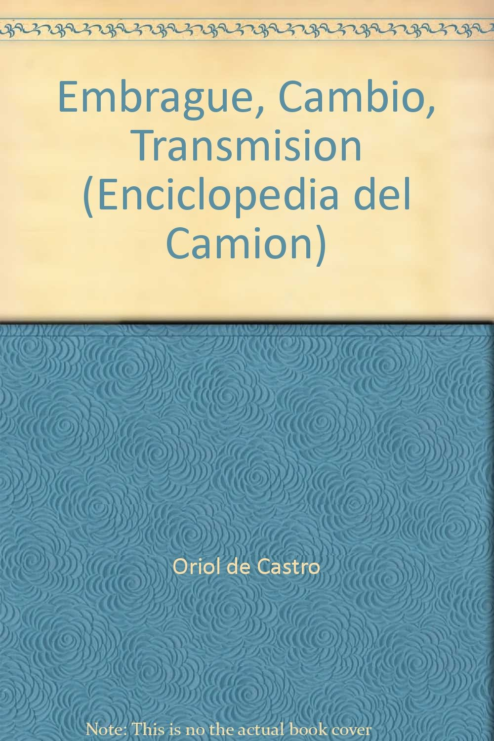 Embrague, Cambio, Transmision (Enciclopedia del Camion) (Spanish) Paperback – 1993