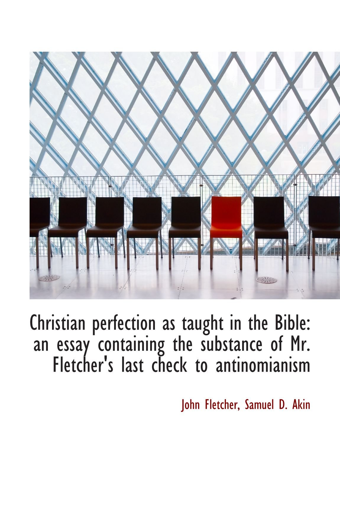 Read Online Christian perfection as taught in the Bible: an essay containing the substance of Mr. Fletcher's las pdf epub
