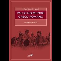 Paulo no mundo greco-romano (Bíblia e Sociologia)