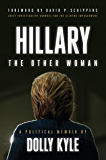 Hillary the Other Woman: A Political Memoir