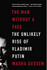 The Man Without a Face: The Unlikely Rise of Vladimir Putin Kindle Edition