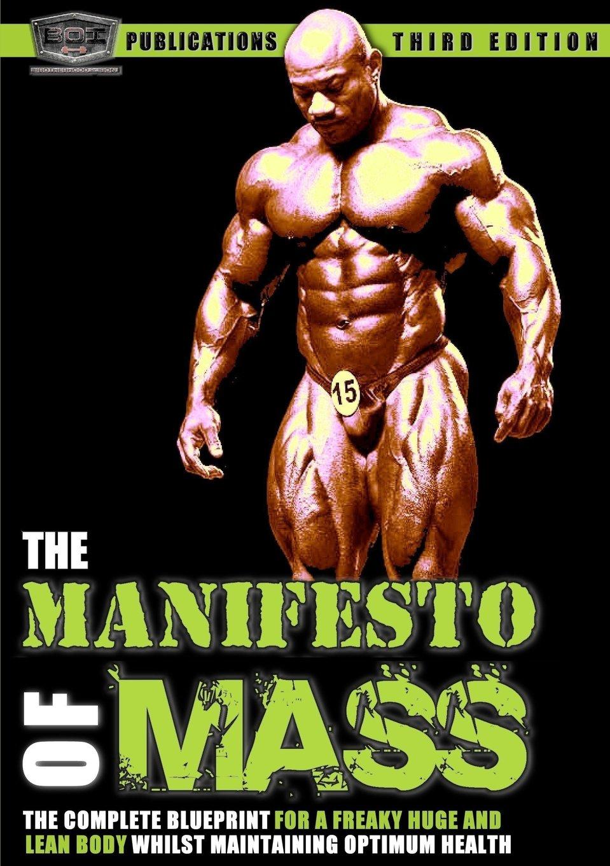 The manifesto of mass the bodybuilding blueprint for a freaky huge the manifesto of mass the bodybuilding blueprint for a freaky huge ripped to shreds body brotherhood of iron publications 9781291320572 amazon malvernweather Gallery