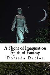 A Flight of Imagination: Spirit of Fantasy (Book 3) Kindle Edition