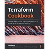 Terraform Cookbook: Efficiently define, launch, and manage Infrastructure as Code across various cloud platforms