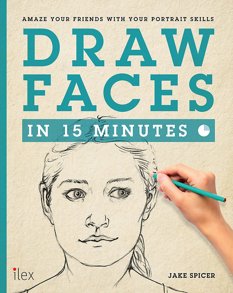 Draw Faces in 15 Minutes (Draw in 15 Minutes)