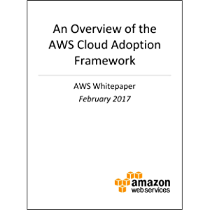 An Overview of the AWS Cloud Adoption Framework (AWS Whitepaper)