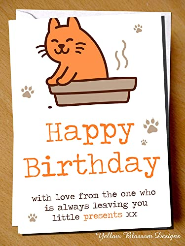Funny Happy Birthday Card With Love Cat Mum Dad Friend Daughter Sister Wife Rude From The One Who Is Always Leaving You Little Presents Novelty