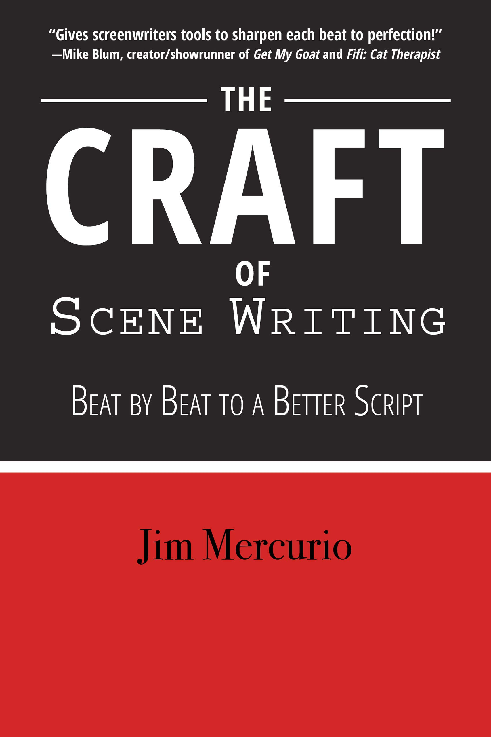 The Craft Of Scene Writing  Beat By Beat To A Better Script