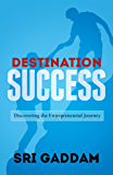 Destination Success: Discovering the Entrepreneurial Journey