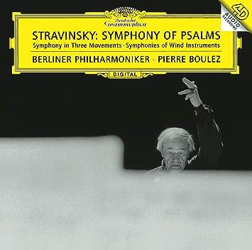 ストラヴィンスキー:詩篇交響曲、管楽器のための交響曲、3楽章の交響曲