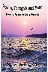 Poems, Thoughts and More: Poemas, Pensamientos y Algo mas Kindle Edition