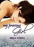 MY PRECIOUS GIRL: My Precious Trilogy