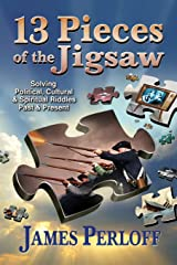 Thirteen Pieces of the Jigsaw: Solving Political, Cultural and Spiritual Riddles, Past and Present Paperback