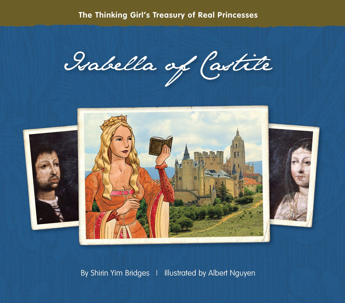 Isabella of Castile (The Thinking Girl's Treasury of Real Princesses)
