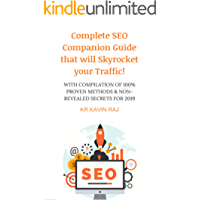 Complete SEO Companion Guide that will Skyrocket your Traffic!: WITH 100% PROVEN WAYS TO GET SUCCEED IN 2019 (English Edition)