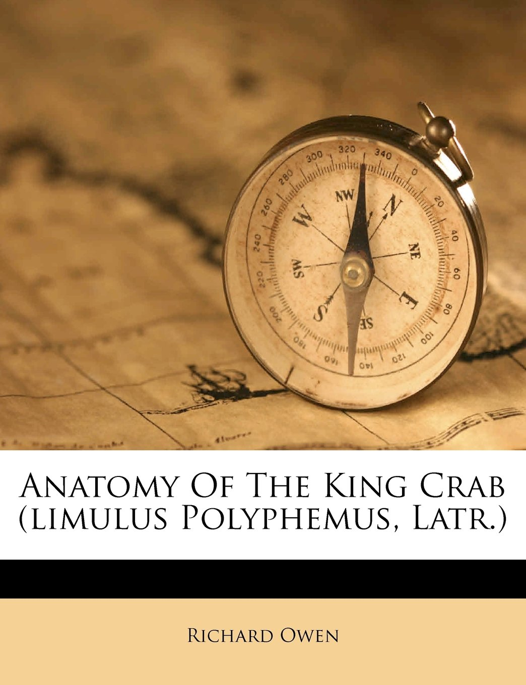 Anatomy Of The King Crab (limulus Polyphemus, Latr.): Richard Owen ...