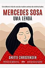 Mercedes Sosa - Uma Lenda: Um tributo à vida de uma das maiores artistas da América Latina (Portuguese Edition) Kindle Edition
