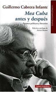 Mea Cuba Antes Y Después. Escritos Políticos Y Literarios. Obras…