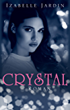 Crystal: Romantischer Thriller (Romantic Thrill by Izabelle 2)