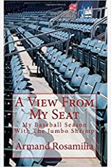 A View From My Seat: My Baseball Season With The Jumbo Shrimp Kindle Edition