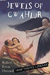 Jewels of Gwahlur (Annotated) (Conan the Barbarian Book 13) Kindle Edition
