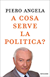 A cosa serve la politica? (Ingrandimenti)